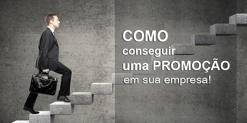 como-conseguir-uma-promoção-em-sua-empresa